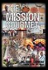 The Mission Gourmet by John Sherman (Hardback, 2009)