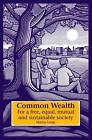 Common Wealth: For a Free, Equal, Mutual and Sustainable Society by Martin Large (Hardback, 2009)