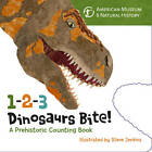 1-2-3 Dinosaurs Bite: A Prehistoric Counting Book by Sterling Publishing Co Inc (Board book, 2013)