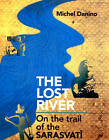 The Lost River: On the Trail of the Sarasvati by Michel Danino (Paperback, 2010)