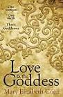 Love & The Goddess: One Woman, One Myth, Three Goddesses by Mary Elizabeth Coen (Paperback, 2013)