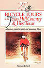 25 Bicycle Tours in the Texas Hill Country & West Texas : Adventure Rides for Road and Mountain Bikes by Norman D. Ford (Paperback, 1996)