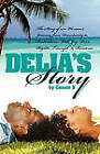 Delia's Story - One Woman's Journey from Uncertainty to Realisation by Cassie B (Paperback, 2009)