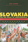 Slovakia on the Road to Independence: An American Diplomat's Eyewitness Account by Paul Hacker (Hardback, 2010)