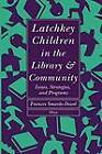 Latchkey Children in the Library and Community: Issues, Strategies and Programs by Frances Smardo Dowd (Paperback, 1991)