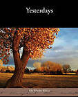 Yesterdays by Ella Wheeler Wilcox (Paperback / softback, 2010)