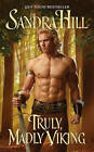 Truly, Madly Viking by Sandra Hill (Paperback, 2011)