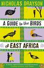 A Guide to the Birds of East Africa by Nicholas Drayson (Paperback, 2012)