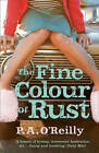 The Fine Colour of Rust by Paddy O'Reilly (Paperback, 2013)