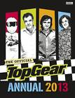 Top Gear: Official Annual: 2013 by BBC Children's Books (Hardback, 2012)