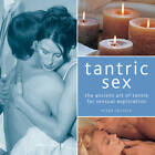 Tantric Sex: The Ancient Art of Tantra for Sensual Exploration by Nitya Lacroix (Hardback, 2013)