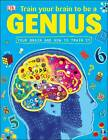 Train Your Brain to be a Genius by Dorling Kindersley Ltd (Paperback, 2013)