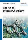 The Art of Process Chemistry by Wiley-VCH Verlag GmbH (Hardback, 2010)