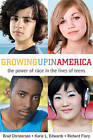 Growing Up in America: The Power of Race in the Lives of Teens by Richard W. Flory, Korie L. Edwards, Brad Christerson (Hardback, 2010)