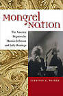Mongrel Nation: The America Begotten by Thomas Jefferson and Sally Hemings by Clarence E. Walker (Paperback, 2010)