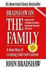 The Family: A New Way of Creating Solid Self-esteem by John Bradshaw (Paperback, 1991)
