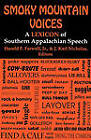 Smoky Mountain Voices: A Lexicon of Southern Appalachian Speech Based on the Research of Horace Kephart by The University Press of Kentucky (Paperback, 2009)