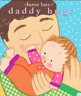 Daddy Hugs by Karen Katz (Other book format, 2007)