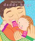Daddy Hugs by Karen Katz (Other book format, 2007)
