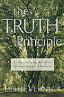 The T.R.U.T.H. Principle: A Life-Changing Model for Spiritual Growth and Renewal by Leslie Vernick (Paperback, 2000)