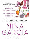 The One Hundred: A Guide to the Pieces Every Stylish Woman Must Own by Nina Garcia (Paperback / softback, 2011)