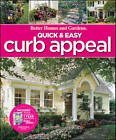 Quick & Easy Curb Appeal by Better Homes & Gardens (Paperback, 2010)