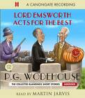 Lord Emsworth Acts for the Best by P. G. Wodehouse (CD-Audio, 2012)