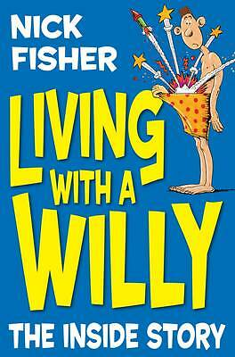 Living With a Willy: The Inside Story by Fisher, Nick, Acceptable Book (Paperbac