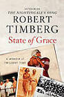 State of Grace by Robert Timberg (Paperback, 2011)