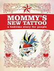 Mommy's New Tattoo: A Bedtime Story for People by Levi Greenacres (Hardback, 2013)