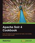 Apache Solr 4 Cookbook by Rafal Kuc (Paperback, 2013)