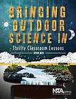 Bringing Outdoor Science in: Thrifty Classroom Lessons by Steve Rich (Paperback, 2012)