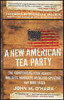 A New American Tea Party: The Counterrevolution Against Bailouts, Handouts, Reckless Spending, and More Taxes by John M. O'Hara (Paperback, 2011)