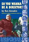 So You Wanna be a Director? by Ken Annakin (Paperback, 2001)
