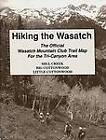 Hiking the Wasatch: The Official Wasatch Mountain Club Trail Map for Tri-County Area by Wasatch Club, Of Utah University (Sheet map, folded, 1994)