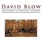 Nature's Poetic Vision: Discovering the Natural, Spiritual, and Mathematical Order of Nature by Senior Research Fellow David Blow (Paperback / softback, 2011)