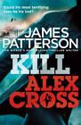 Kill Alex Cross by James Patterson (Paperback, 2012)