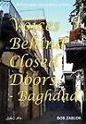 Voices Behind Closed Doors - Baghdad by Bob Zablok (Paperback, 2012)