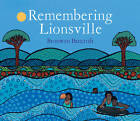 Remembering Lionsville: My Family Story by Bronwyn Bancroft (Hardback, 2011)