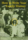 How to Write Your Family History: Using Your Home Computer by Terrick FitzHugh, Henry FitzHugh (Hardback, 2005)
