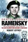 Gentle Johnny Ramensky: The Extraordinary True Story of the Safe Blower Who Became a War Hero by Robert Jeffrey (Paperback, 2011)