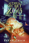 The Secret Zoo: Secrets and Shadows by Bryan Chick (Paperback, 2011)