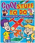 Cool Stuff to Do: Jam-packed with Brilliant Things to Make and Do! by Trevor Cook, Sally Henry (Paperback, 2011)