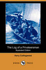 The Log of a Privateersman (Illustrated Edition) (Dodo Press) by W. Rainey, Harry Collingwood (Paperback, 2007)