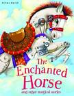 The Enchanted Horse and Other Stories by Miles Kelly Publishing Ltd (Paperback, 2012)
