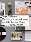 Gitte Villesen: The Story Is Not All Mine, Nor Is It Told By Me Alone: Works 1994 - 2010 by Jan Verwoert, Hanne Loreck, Breet Bloom (Paperback, 2010)