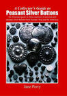 A Collector's Guide to Peasant Silver Buttons by Jane Perry (Paperback, 2007)