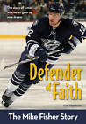 Defender of Faith: The Mike Fisher Story by Kim Washburn (Paperback, 2011)