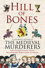 Hill of Bones by The Medieval Murderers (Paperback, 2011)