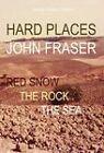 Hard Places by John Fraser (Hardback, 2011)